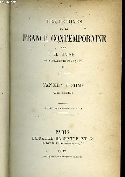 LES ORIGINES DE LA FRANCE CONTEMPORAINE, TOME : L'ANCIEN REGIME