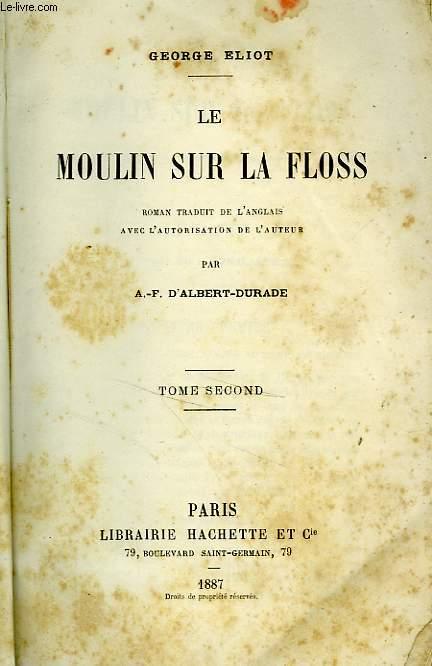 LE MOULIN SUR LA FLOSS, TOMES 1 et 2