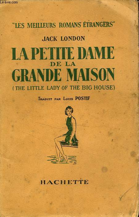 LA PETITE DAME DE LA GRANDE MAISON (THE LITTLE LADY OF THE BIG HOUSE)