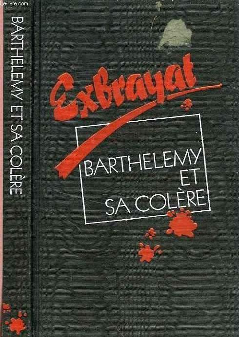 BARTHELEMY ET SA COLERE