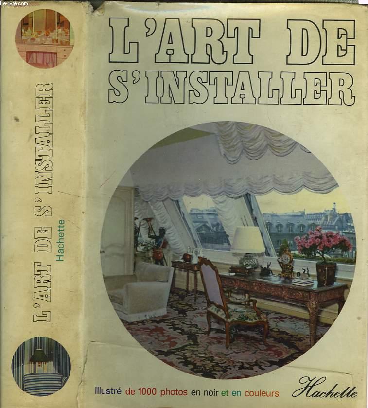 L'ART DE S'INSTALLER