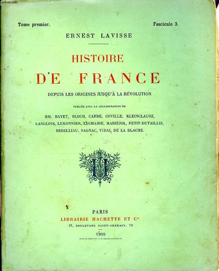 HISTOIRE DE FRANCE DEPUIS LES ORIGINES JUSQU'A LA REVOLUTION, TOME 1, Fascicule 3