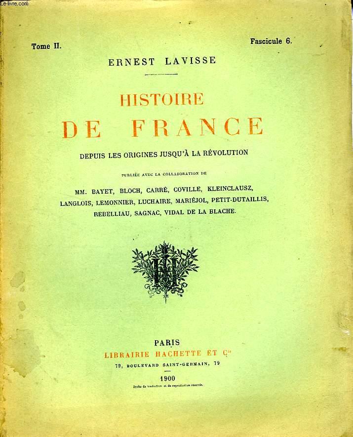 HISTOIRE DE FRANCE DEPUIS LES ORIGINES JUSQU'A LA REVOLUTION, TOME 2, Fascicule 6