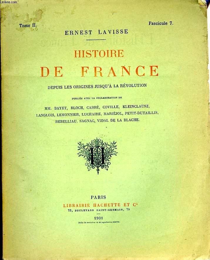 HISTOIRE DE FRANCE DEPUIS LES ORIGINES JUSQU'A LA REVOLUTION, TOME 2, Fascicule 7