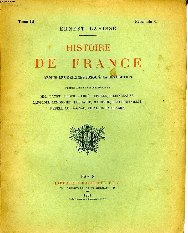 HISTOIRE DE FRANCE DEPUIS LES ORIGINES JUSQU'A LA REVOLUTION, TOME 3, Fascicule 1