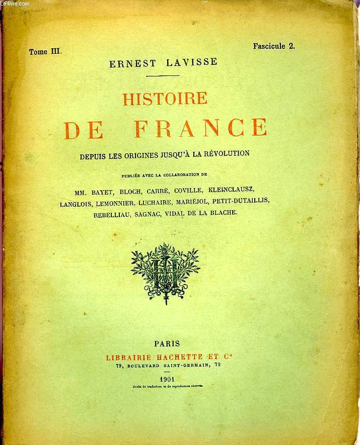 HISTOIRE DE FRANCE DEPUIS LES ORIGINES JUSQU'A LA REVOLUTION, TOME 3, Fascicule 2