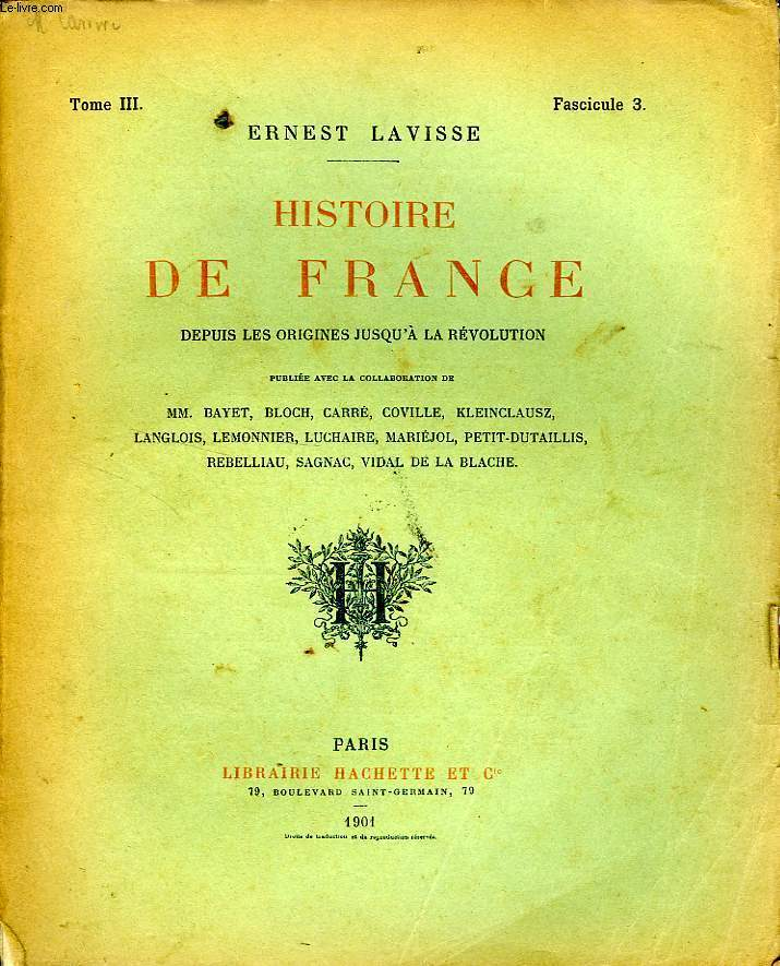 HISTOIRE DE FRANCE DEPUIS LES ORIGINES JUSQU'A LA REVOLUTION, TOME 3, Fascicule 3