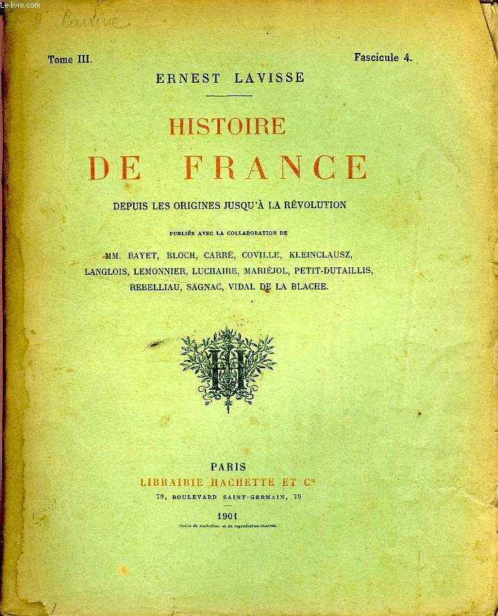HISTOIRE DE FRANCE DEPUIS LES ORIGINES JUSQU'A LA REVOLUTION, TOME 3, Fascicule 4