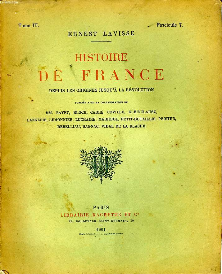 HISTOIRE DE FRANCE DEPUIS LES ORIGINES JUSQU'A LA REVOLUTION, TOME 3, Fascicule 7