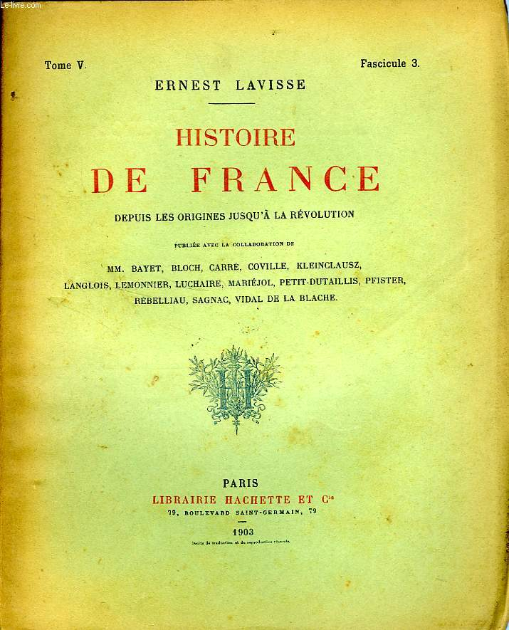 HISTOIRE DE FRANCE DEPUIS LES ORIGINES JUSQU'A LA REVOLUTION, TOME 5, Fascicule 3