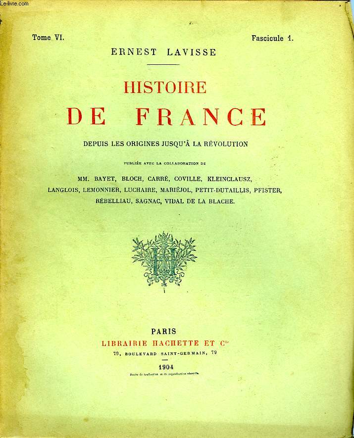 HISTOIRE DE FRANCE DEPUIS LES ORIGINES JUSQU'A LA REVOLUTION, TOME 6, Fascicule 1