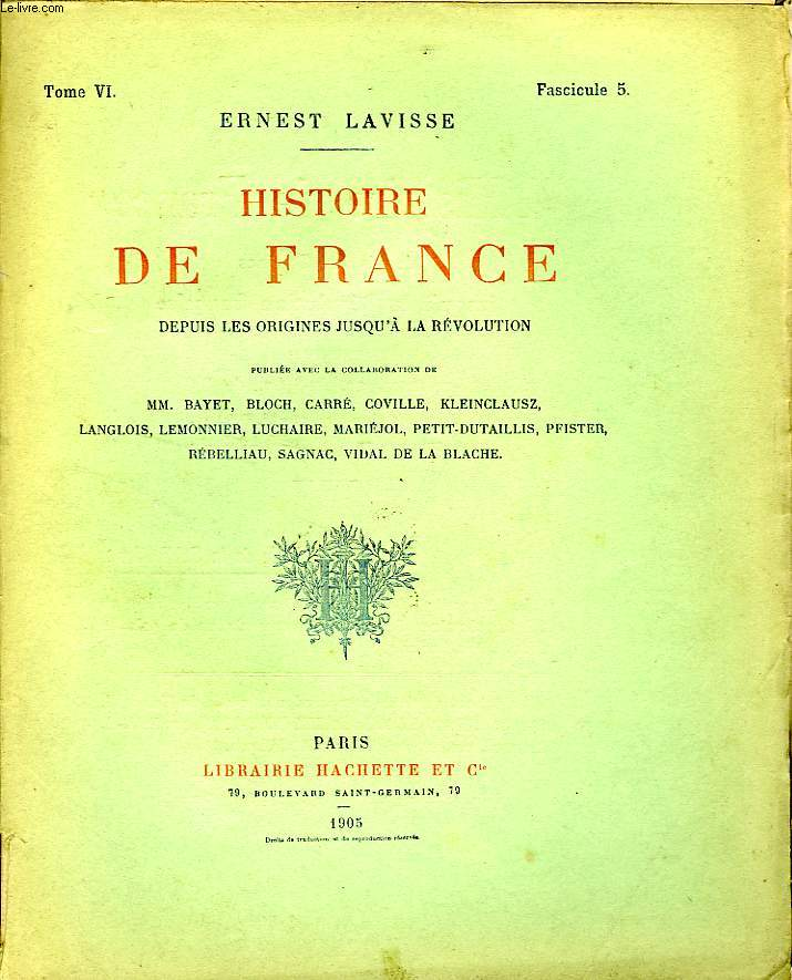HISTOIRE DE FRANCE DEPUIS LES ORIGINES JUSQU'A LA REVOLUTION, TOME 6, Fascicule 5