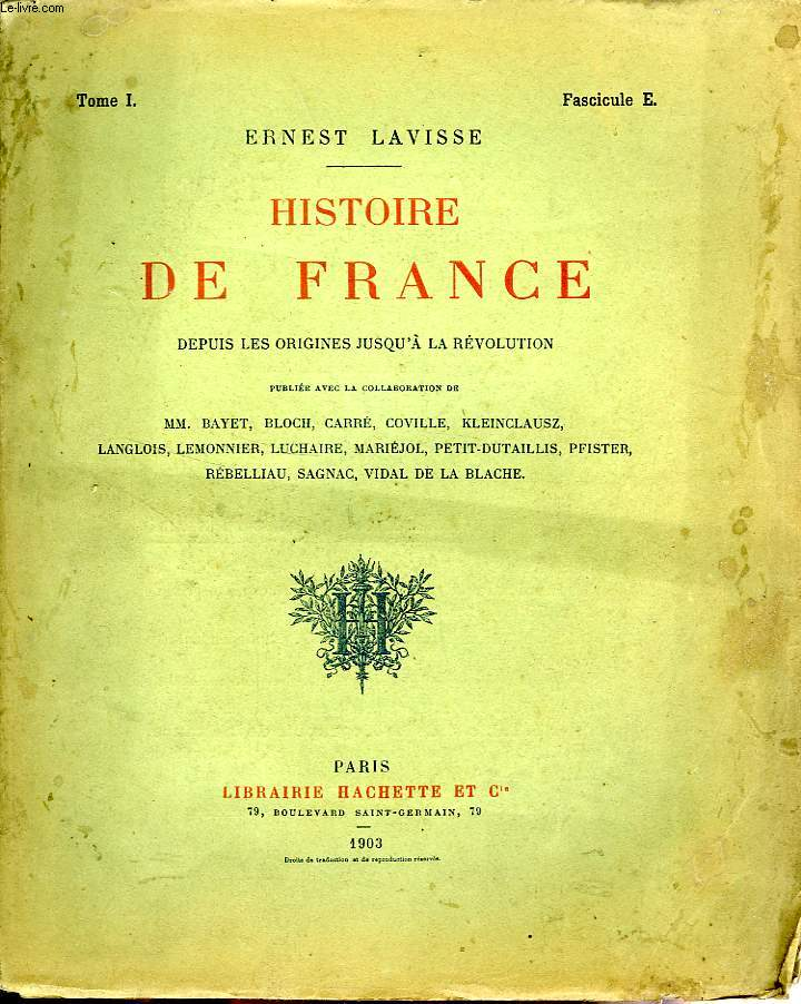 HISTOIRE DE FRANCE DEPUIS LES ORIGINES JUSQU'A LA REVOLUTION, TOME 1, Fascicule E