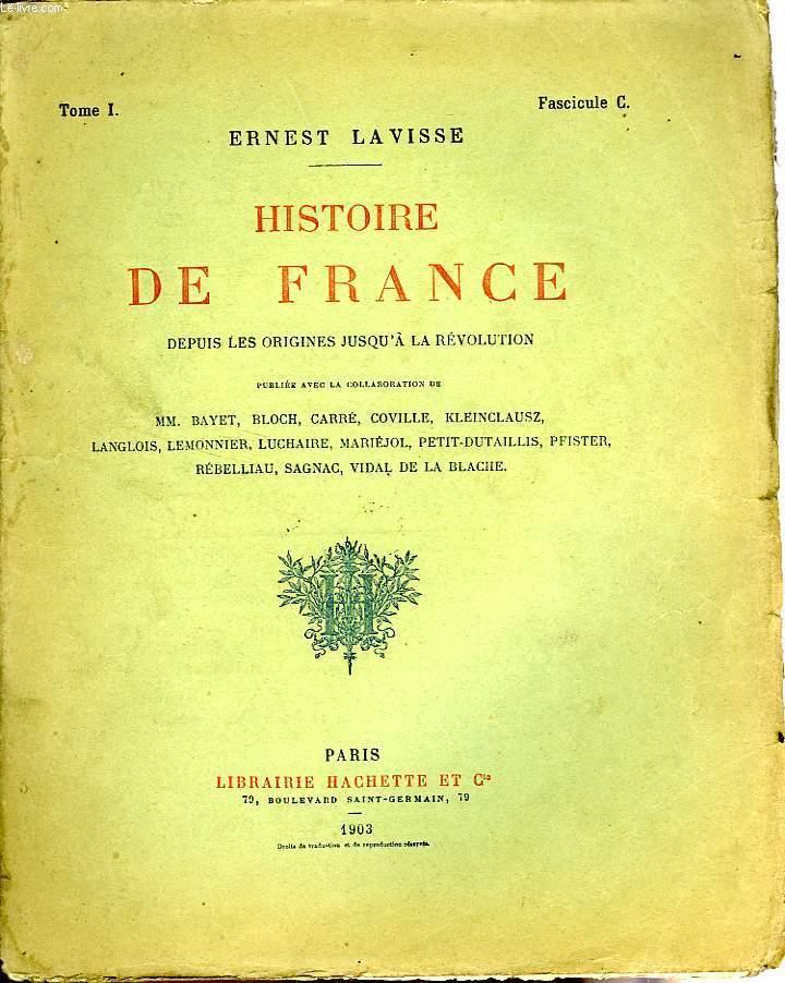 HISTOIRE DE FRANCE DEPUIS LES ORIGINES JUSQU'A LA REVOLUTION, TOME 1, Fascicule C