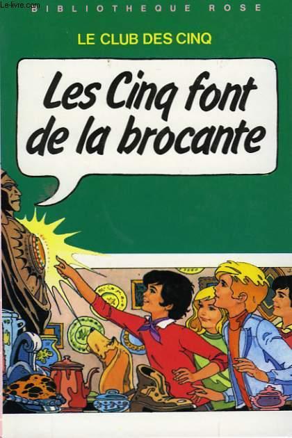 LES CINQ FONT DE LA BROCANTE. LE CLUB DES CINQ.