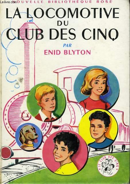 LA LOCOMOTIVE DU CLUB DES CINQ