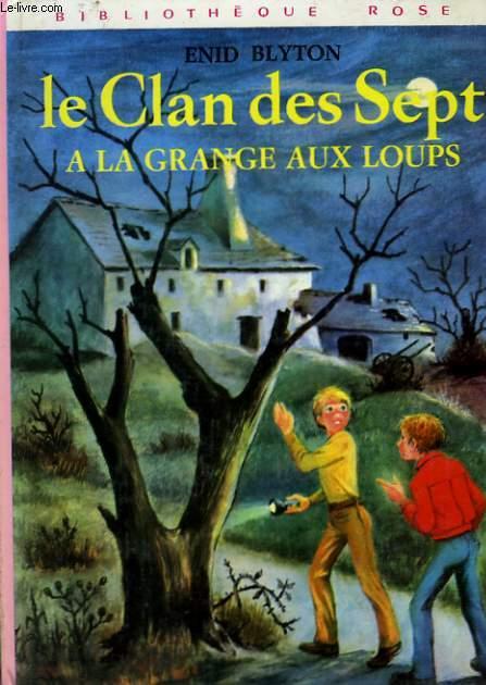LE CLAN DES SEPT, LE CLAN DES SEPT A LA GRANGE AUX LOUPS