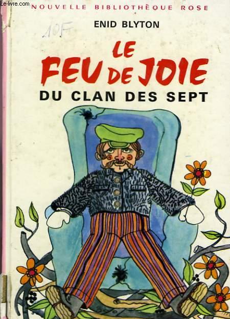 LE CLAN DE SEPT, LE FEU DE JOIE DU CLAN DES SEPT