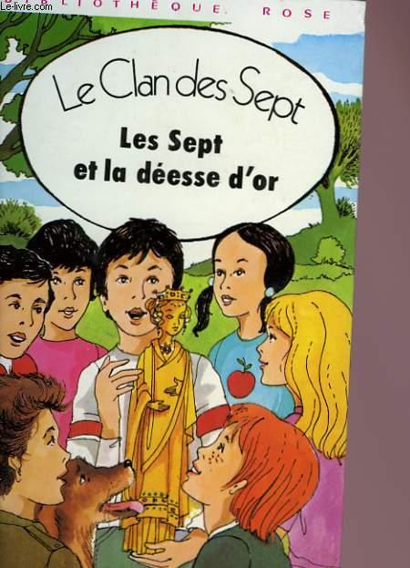 LE CLAN DE SEPT, LES SEPT ET LA DEESSE D'OR