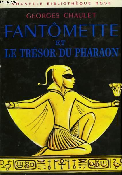 FANTOMETTE ET LE TRESOR DU PHARAON