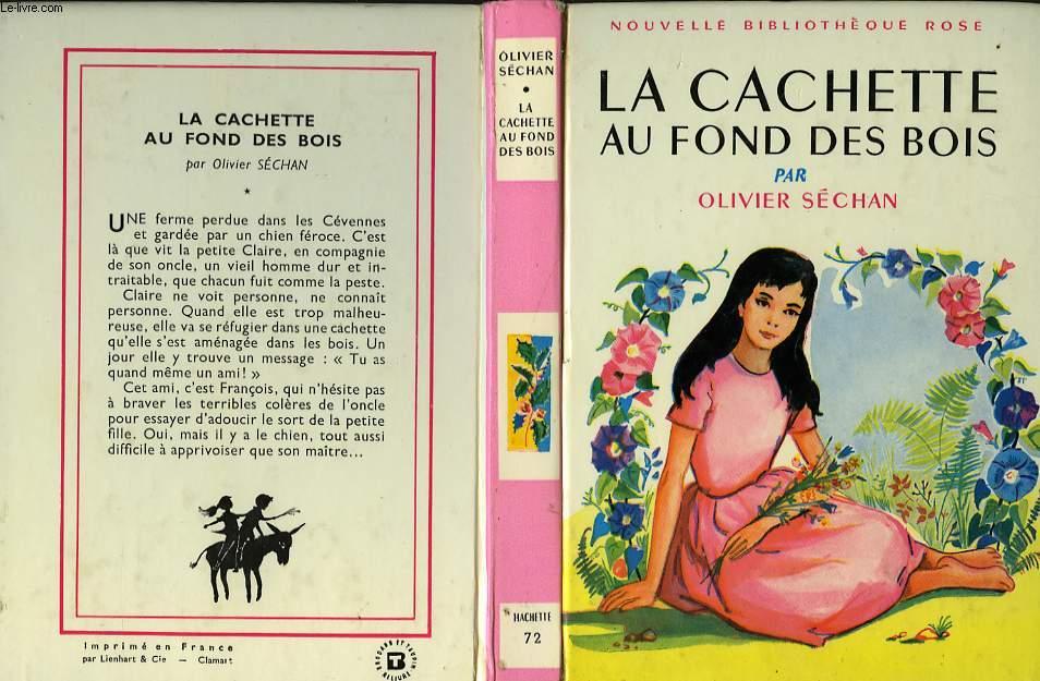 LA CACHETTE AU FOND DES BOIS