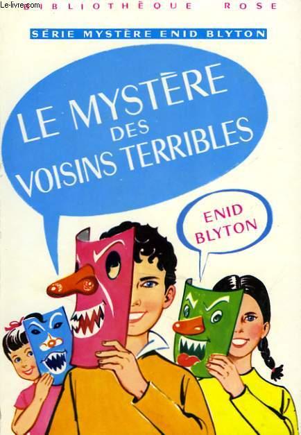 LE MYSTERE DES VOISINS TERRIBLES