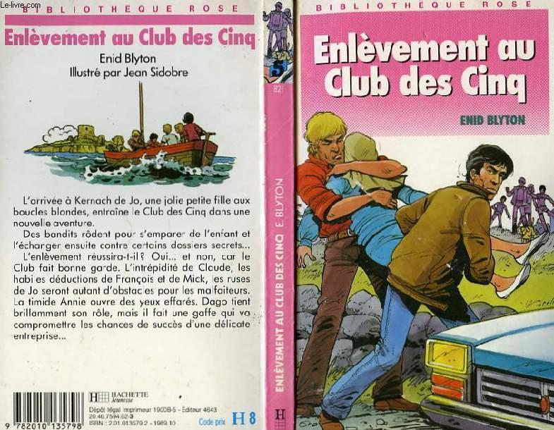 ENLEVEMENT AU CLUB DES CINQ