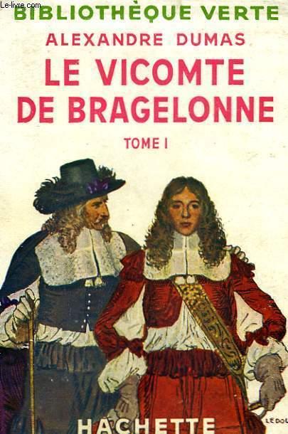 LE VICOMTE DE BRAGELONNE, TOME 1.