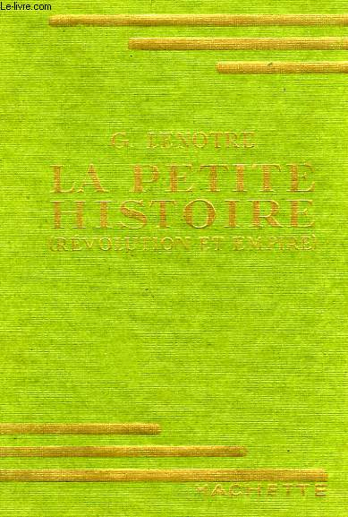 LA PETITE HISTOIRE, REVOLUTION ET EMPIRE (EXTRAITS)