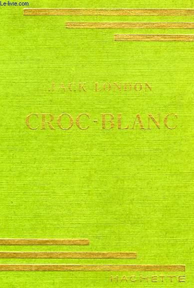 CROC-BLANC (WHITE FANG)
