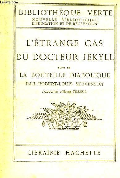L'ETRANGE CAS DU DR JEKYLL suivi de LA BOUTEILLE DIABOLIQUE