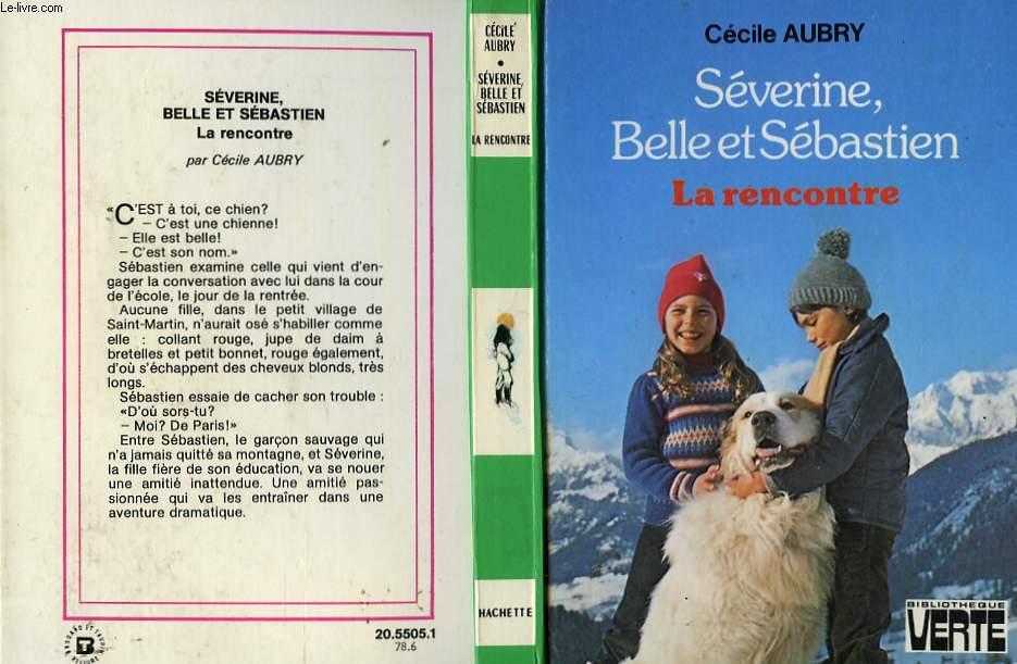 SEVERINE, BELLE ET SEBASTIEN - LA RENCONTRE