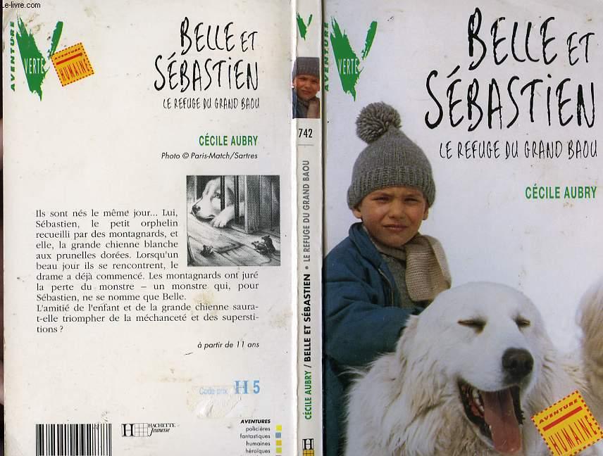 BELLE ET SEBASTIEN - LE REFUGE DU GRAND BAOU