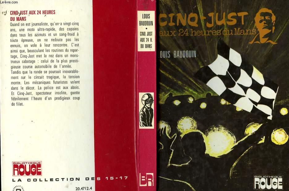 CINQ-JUST AUX 24 HEURES DU MANS