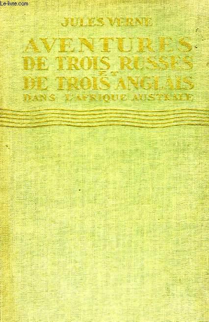 AVENTURES DE TROIS RUSSES ET TROIS ANGLAIS DANS L'AFRIQUE AUSTRALE