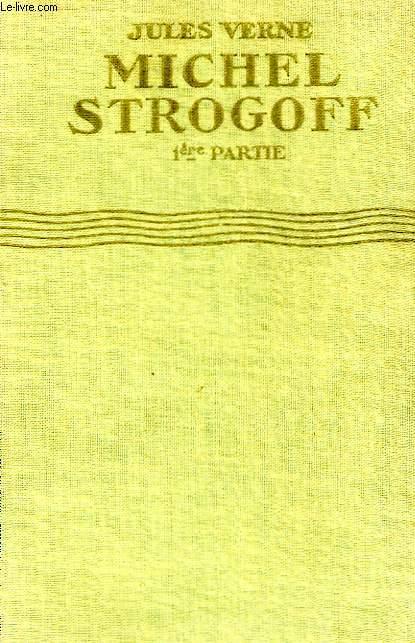 MICHEL STROGOFF, 1ère et 2ème PARTIES