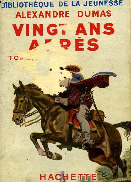 VINGT ANS APRES, TOMES 1 et 2