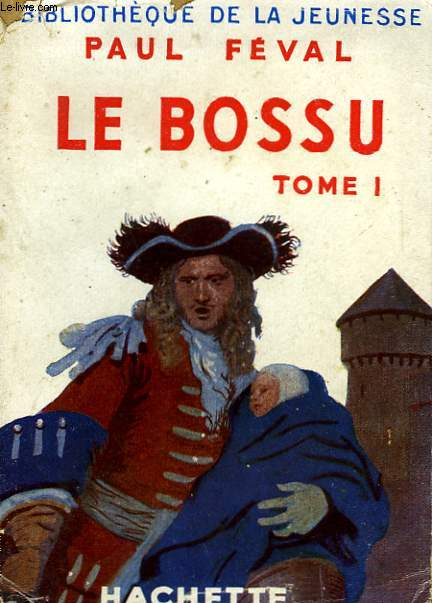LE BOSSU, TOMES 1 et 2