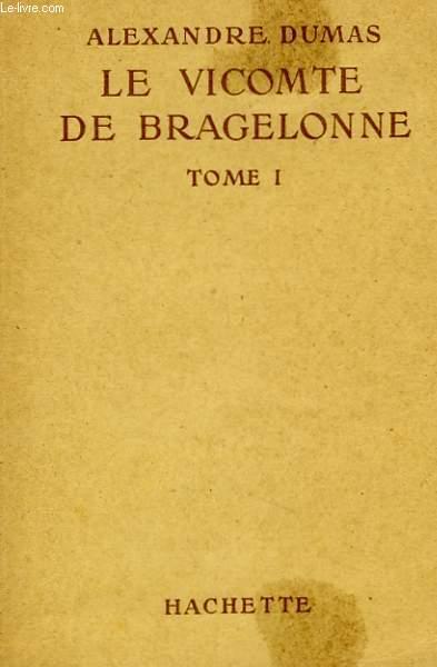 LE VICOMTE DE BRAGELONNE, TOMES 1 ET 2