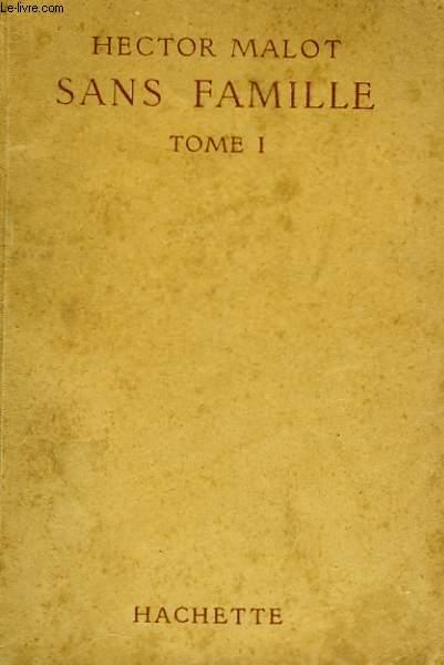 SANS FAMILLE, TOMES 1 ET 2