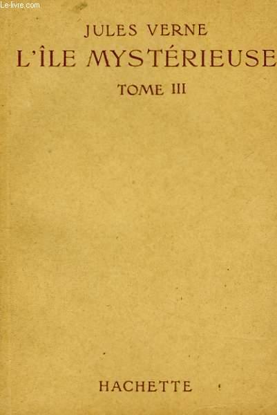 L'ILE MYSTERIEUSE, TOME 3 - LE SECRET DE L'ILE