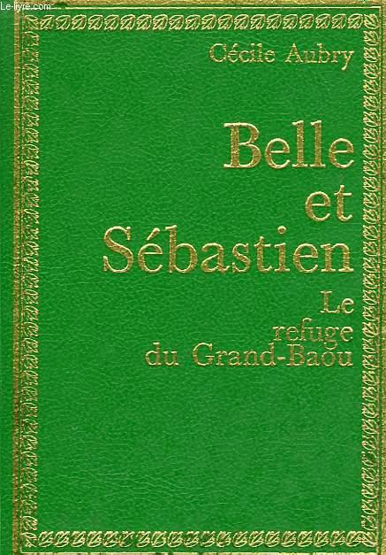 BELLE ET SEBASTIEN, LE REFUGE DU GRAND-BAOU