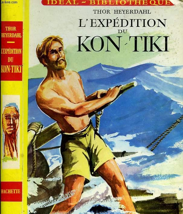 L'EXPEDITION DU KON-TIKI (SUR UN RADEAU A TRAVERS LE PACIFIQUE)