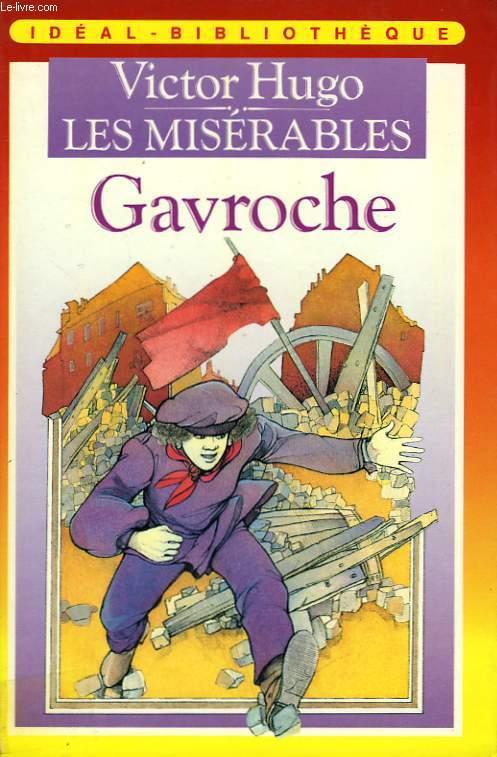 LES MISERABLES, TOME 3 - GAVROCHE