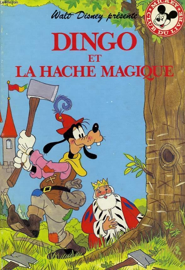 DINGO ET LA HACHE MAGIQUE