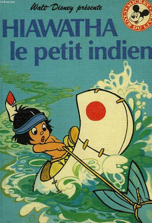 HIAWATHA LE PETIT INDIEN