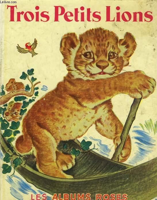 TROIS PETITS LIONS