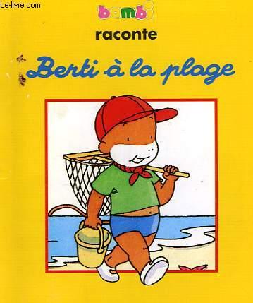 BAMBI RACOTE: BERTI A LA PLAGE