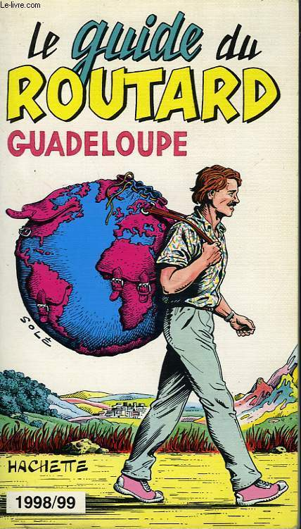 LE GUIDE DU ROUTARD 1998/99: GUADELOUPE