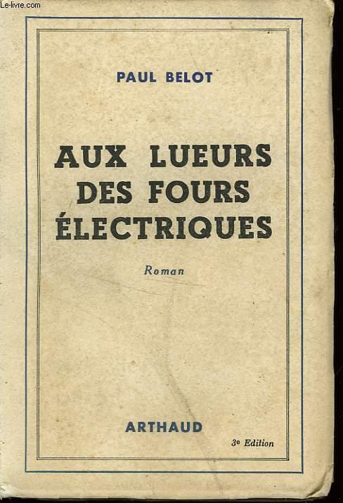 AUX LUEURS DES FOURS ELECTRIQUES